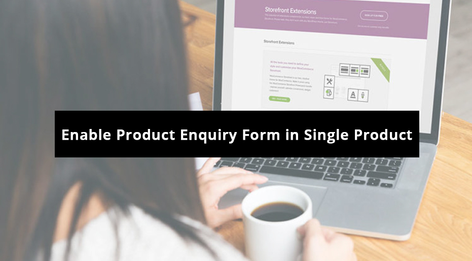 How to Enable Product Enquiry Form in Single Product Page in WooCommerce?