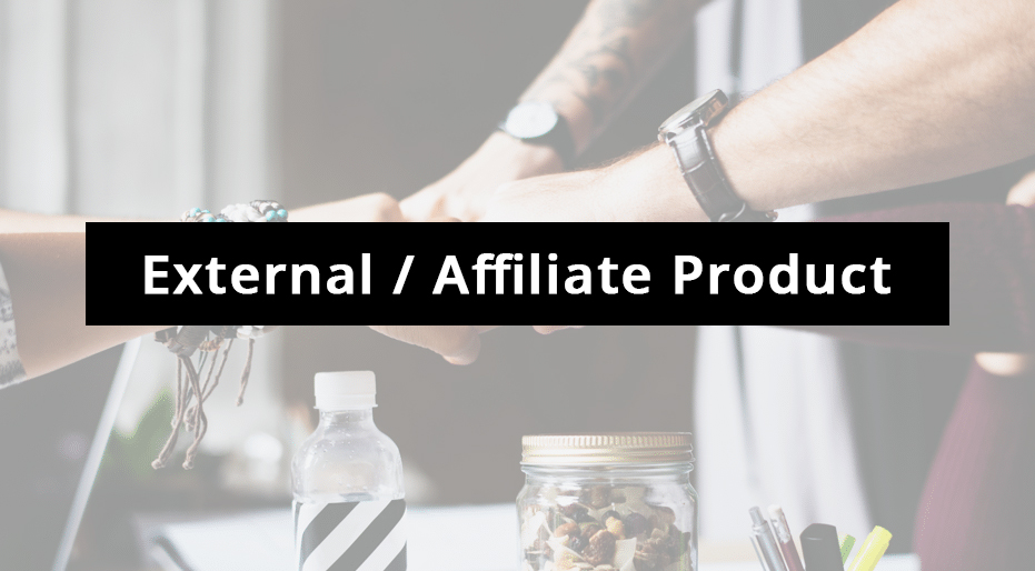 How To Create External And Affiliate Products In WooCommerce?