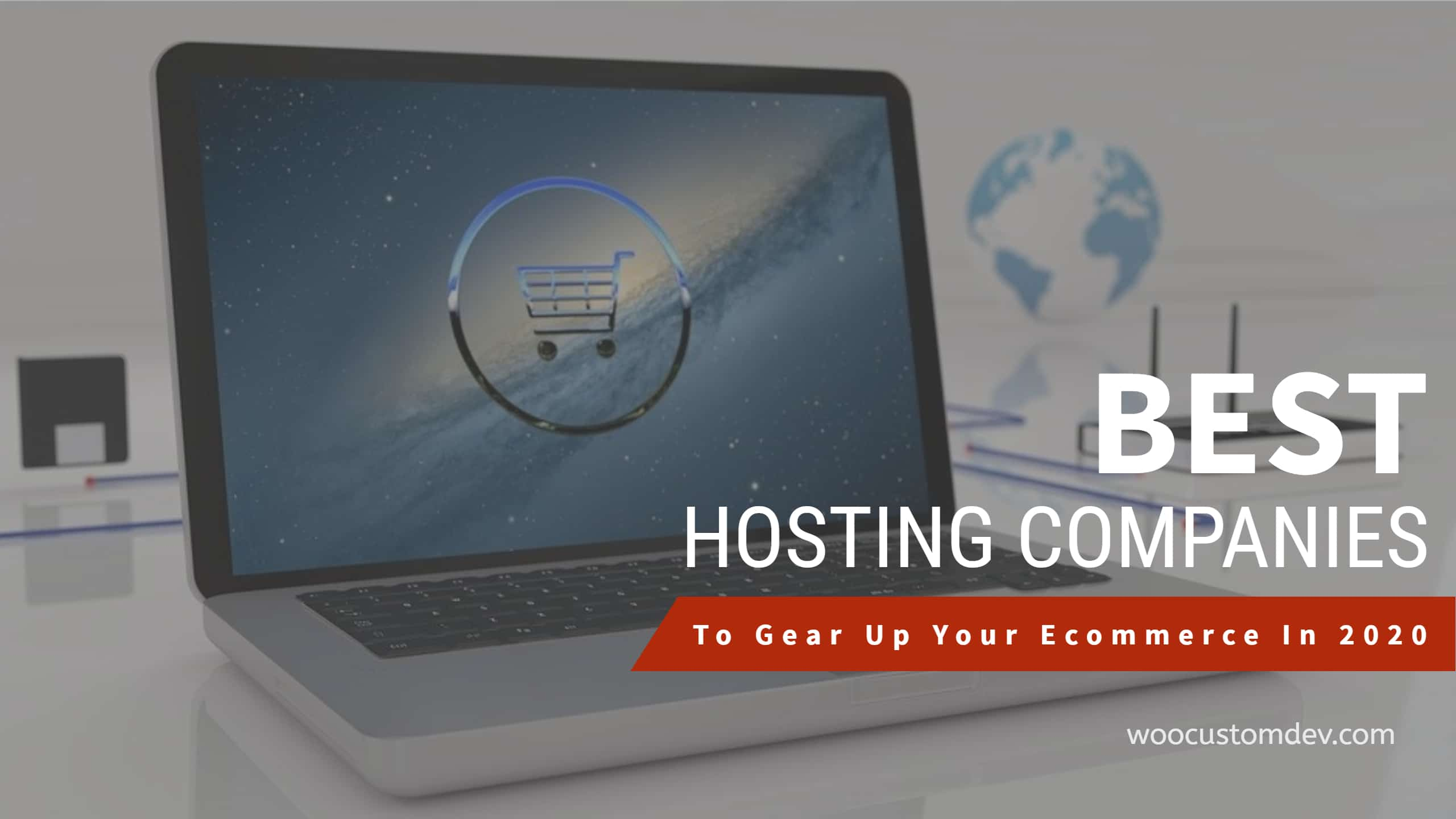 Best Hosting Companies To Gear Up Your Ecommerce In 2020