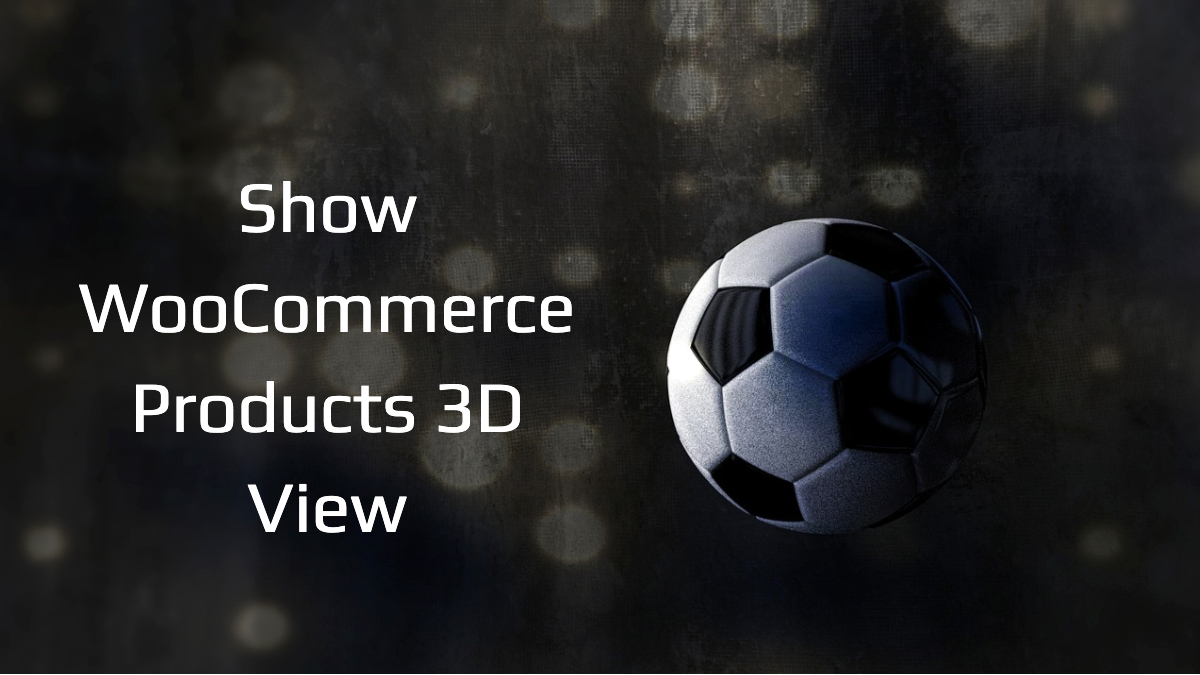 9 Plugins to Display WooCommerce Products 3D 360