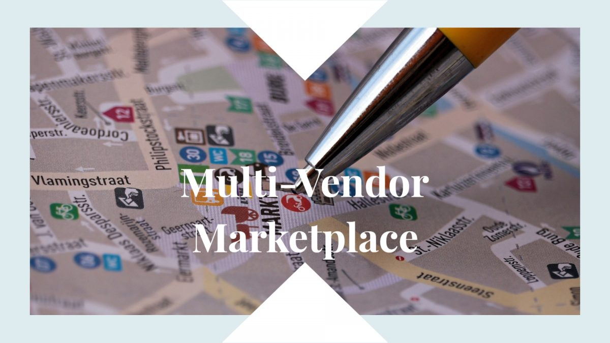 What is a Multi-Vendor Marketplace?