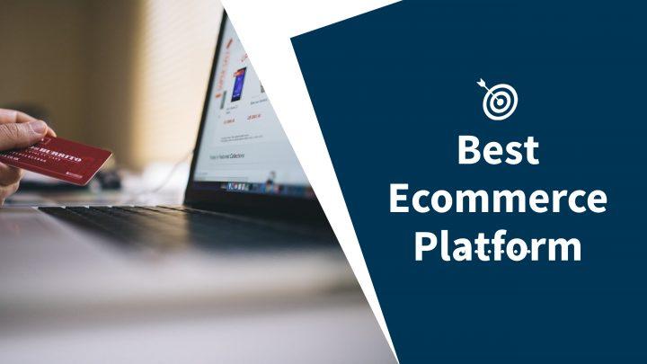 best ecommerce platform